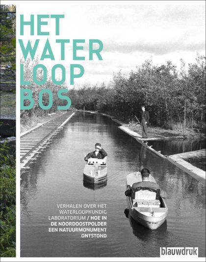 Het Waterloopbos – verhalen over het Waterloopkundig laboratorium